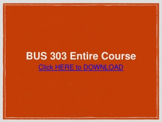 BUS 303 Entire Course / Ashford University