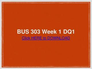 BUS 303 Week 1 DQ1