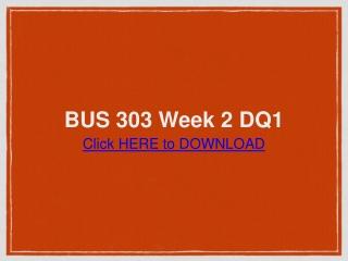 BUS 303 Week 2 DQ1