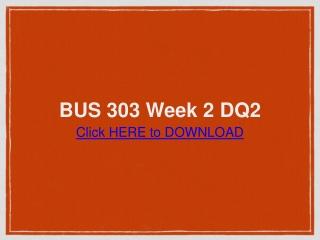 BUS 303 Week 2 DQ2