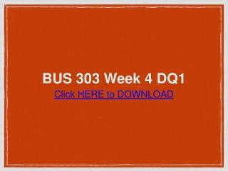 BUS 303 Week 4 DQ1