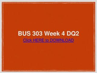 BUS 303 Week 4 DQ2