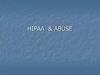 HIPAA   ABUSE