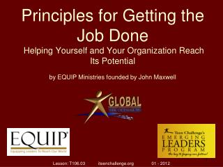 Principles for Getting the Job Done   Helping Yourself and Your Organization Reach Its Potential   by EQUIP Ministries f