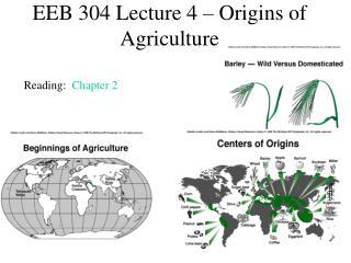 EEB 304 Lecture 4   Origins of Agriculture