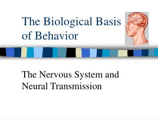The Biological Basis of Behavior