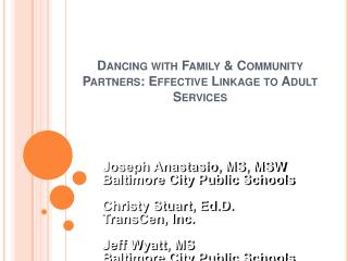 Dancing with Family  Community Partners: Effective Linkage to Adult Services