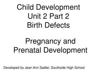 Child Development Unit 2 Part 2 Birth Defects