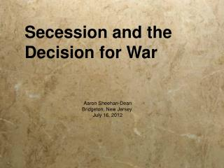 Secession and the  Decision for War
