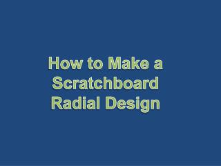 How to Make a Scratchboard  Radial Design