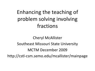 Enhancing the teaching of problem solving involving fractions