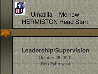 Umatilla   Morrow  HERMISTON Head Start