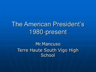 The American President s 1980-present