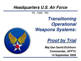 Transitioning Operational Weapons Systems:  Proof by Trial
