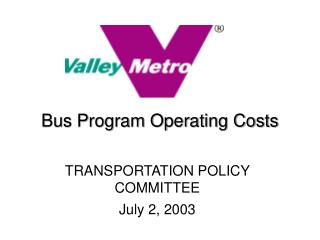 Bus Program Operating Costs TRANSPORTATION POLICY COMMITTEE