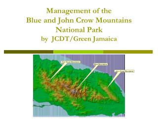 Management of the  Blue and John Crow Mountains  National Park  by  JCDT