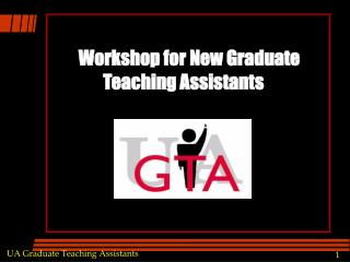 Workshop for New Graduate       Teaching Assistants