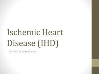Ischemic Heart Disease IHD