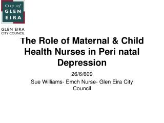 The Role of Maternal  Child Health Nurses in Peri natal Depression
