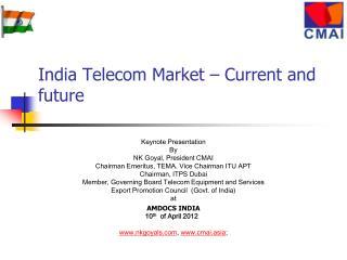 India Telecom Market   Current and future