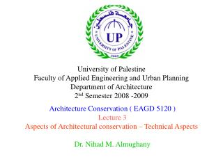 University of Palestine Faculty of Applied Engineering and Urban Planning Department of Architecture 2nd Semester 2008 -
