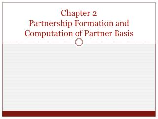 Chapter 2 Partnership Formation and Computation of Partner Basis