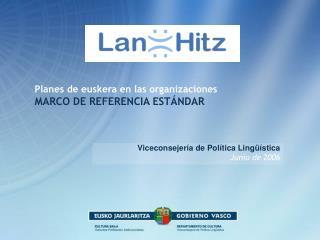 Planes de euskera en las organizaciones MARCO DE REFERENCIA EST NDAR