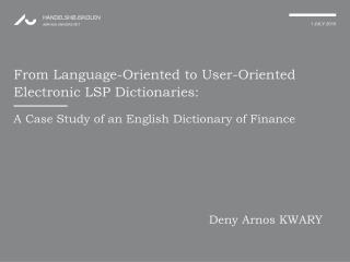 From Language-Oriented to User-Oriented Electronic LSP Dictionaries: