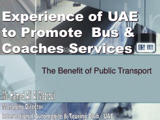 Experience of UAE to Promote  Bus  Coaches Services