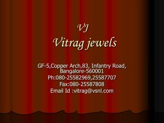 VJ  Vitrag jewels