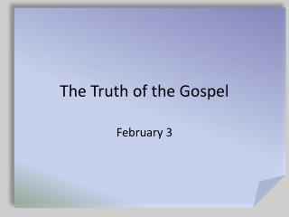 The Truth of the Gospel