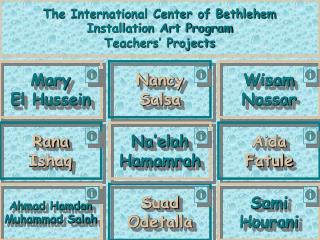 The International Center of Bethlehem Installation Art Program Teachers  Projects