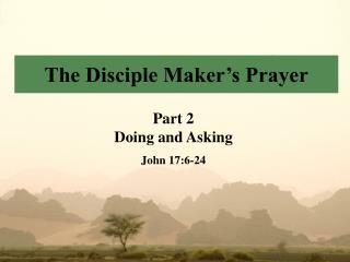 The Disciple Maker s Prayer