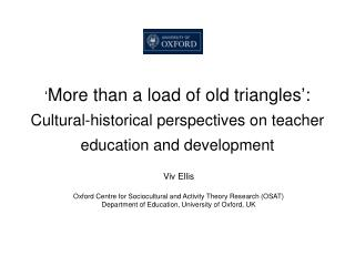 More than a load of old triangles :   Cultural-historical perspectives on teacher education and development