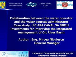 Collaboration between the water operator and the water sources administrator  Case study : SC APA CANAL SA SIBIU investm