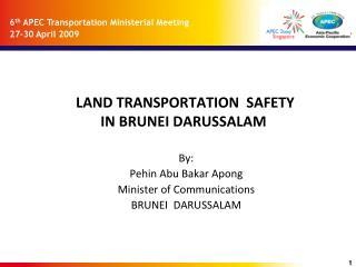 LAND TRANSPORTATION  SAFETY  IN BRUNEI DARUSSALAM