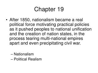 After 1850, nationalism became a real political force motivating practical policies as it pushed peoples to national uni
