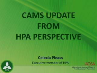 CAMS UPDATE  FROM  HPA PERSPECTIVE