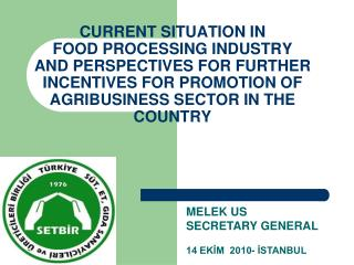 CURRENT SITUATION IN  FOOD PROCESSING INDUSTRY  AND PERSPECTIVES FOR FURTHER INCENTIVES FOR PROMOTION OF AGRIBUSINESS SE