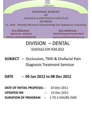 DIVISION    DENTAL SCHEDULE FOR YEAR 2012  SUBJECT      Occlussion, TMD  Orofacial Pain