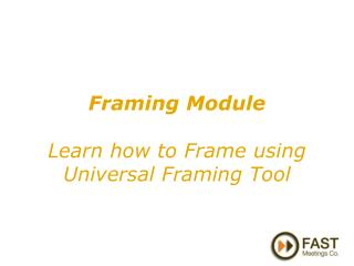 Framing Module  Learn how to Frame using Universal Framing Tool