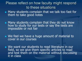Please reflect on how faculty might respond to these situations