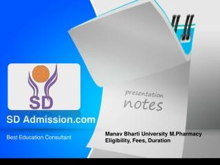 Manav Bharti University M.Pharmacy Eligibility, Fees, Durati