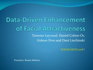 Data-Driven Enhancement of Facial Attractiveness