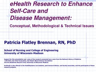 EHealth Research to Enhance  Self-Care and  Disease Management: Conceptual, Methodological  Technical Issues