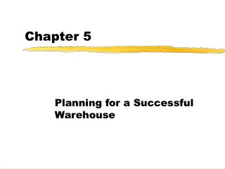 Planning for a Successful Warehouse