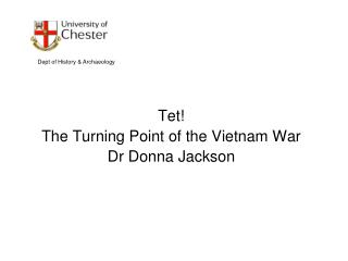 Tet   The Turning Point of the Vietnam War Dr Donna Jackson