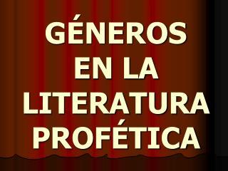 G NEROS      EN LA LITERATURA PROF TICA