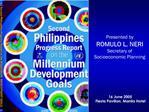 Presented by ROMULO L. NERI Secretary of Socioeconomic Planning