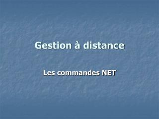 Gestion   distance